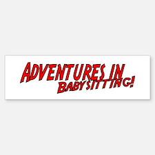 Adventures in Babysitting! Bumper Bumper Bumper Sticker