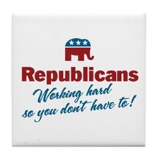 Republicans Working Hard Tile Coaster