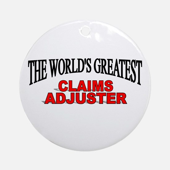 """""""The World's Greatest Claims Adjuster"""" Ornament (R"""