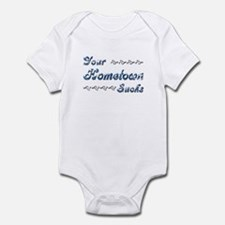 Your Hometown Sucks Infant Bodysuit