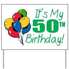 It's My 50th Birthday (Balloons) Yard Sign