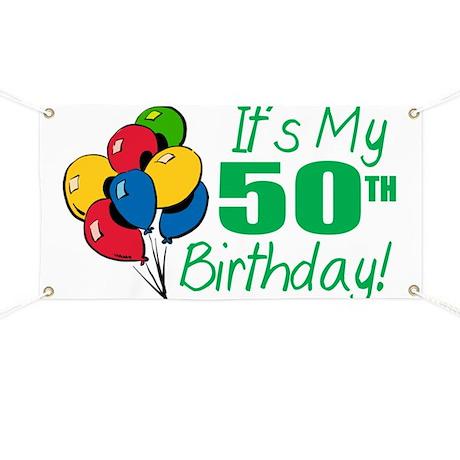 It's My 50th Birthday (Balloons) Banner