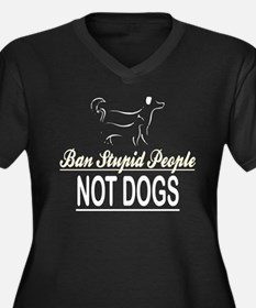 Ban Stupid People Not Dogs Plus Size T-Shirt