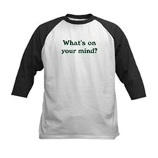 What's On Your Mind Tee