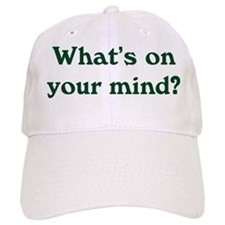 What's On Your Mind Baseball Cap