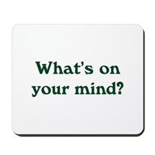 What's On Your Mind Mousepad