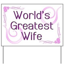 World's Greatest Wife Yard Sign