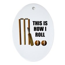 This Is How I Roll Cricket Ornament (Oval)