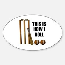 This Is How I Roll Cricket Sticker (Oval)