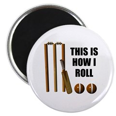 This Is How I Roll Cricket Magnet
