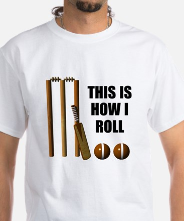 This Is How I Roll Cricket White T-Shirt