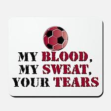 Blood Sweat Soccer Mousepad
