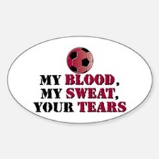 Blood Sweat Soccer Oval Decal