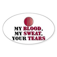 Blood Sweat Tennis Oval Decal