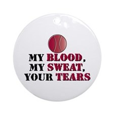 Blood Sweat Tennis Ornament (Round)
