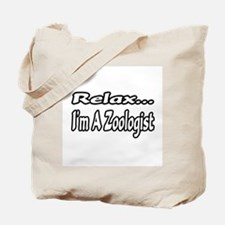 """Relax...I'm A Zoologist"" Tote Bag"
