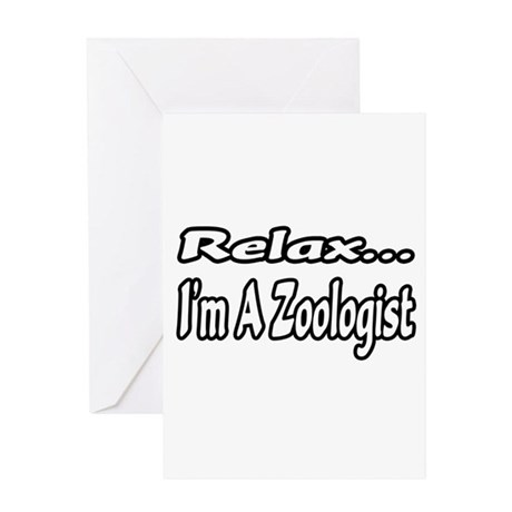 """""""Relax...I'm A Zoologist"""" Greeting Card"""