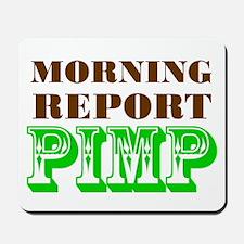 Morning Report Pimp Mousepad