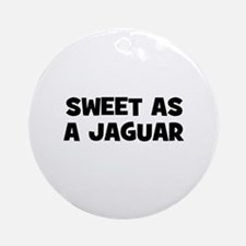Sweet as a Jaguar Ornament (Round)