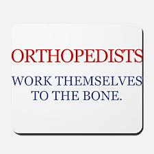 Orthopedists work themsolves Mousepad