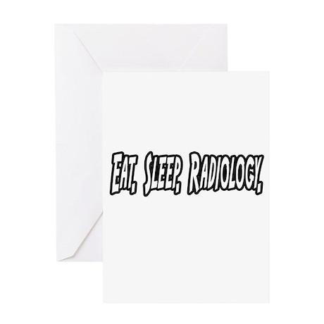 """""""Eat. Sleep. Radiology."""" Greeting Card"""
