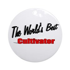 """""""The World's Best Cultivator"""" Ornament (Round)"""