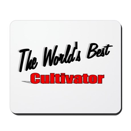 """The World's Best Cultivator"" Mousepad"