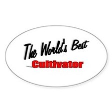 """""""The World's Best Cultivator"""" Oval Decal"""