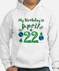 Earth Day Birthday April 22nd Hoodie