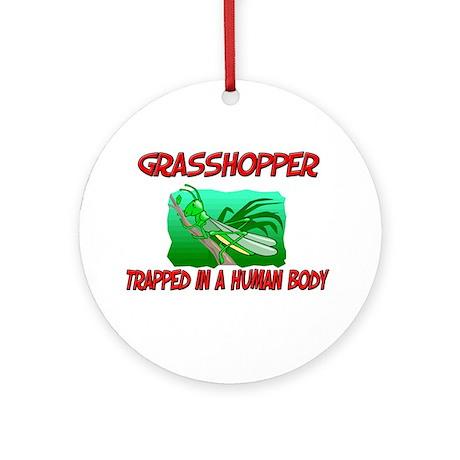 Grasshopper trapped in a human body Ornament (Roun