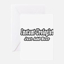 """""""Instant Urologist...Just Add Beer"""" Greeting Card"""