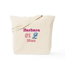 Barbara - #1 Mom Tote Bag
