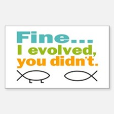 Fine... I evolved, you didn't Decal