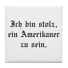 I'm proud to be an American. Tile Coaster
