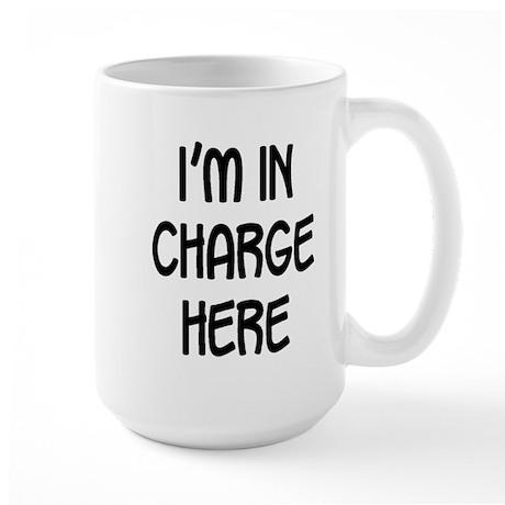 I'm in charge here Large Mug
