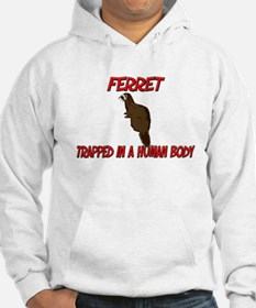 Ferret trapped in a human body Hoodie