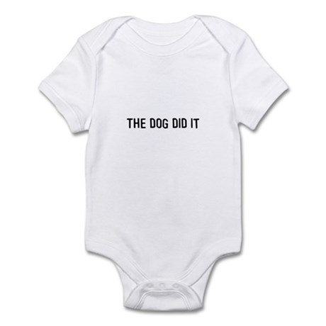 The dog did it Infant Bodysuit