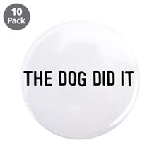 """The dog did it 3.5"""" Button (10 pack)"""