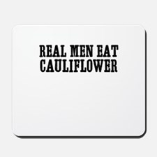 Real Men Eat Cauliflower Mousepad