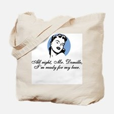 All Right, Mr. Demille Tote Bag