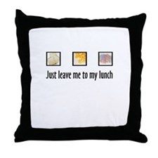 Leave Me To My Lunch Throw Pillow
