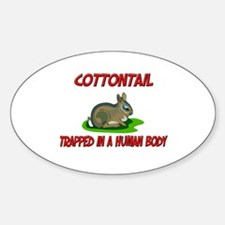 Cottontail trapped in a human body Oval Decal