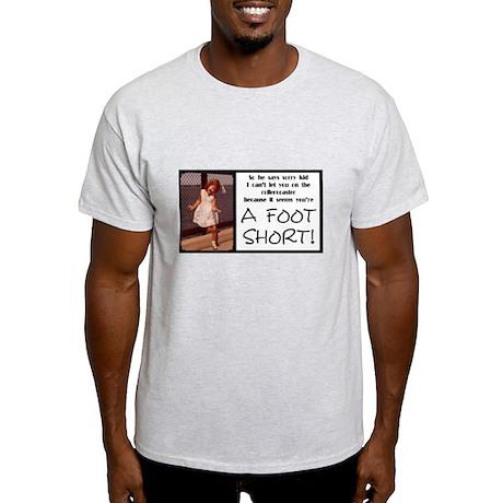 A Foot Short Light T-Shirt