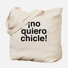No Chicle Tote Bag