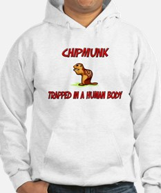 Chipmunk trapped in a human body Hoodie