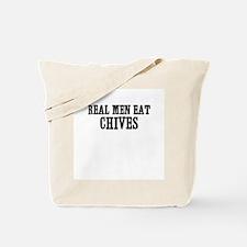 Real Men Eat Chives Tote Bag