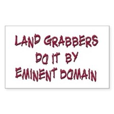 Landgrabbers do it by Eminent Domain Decal