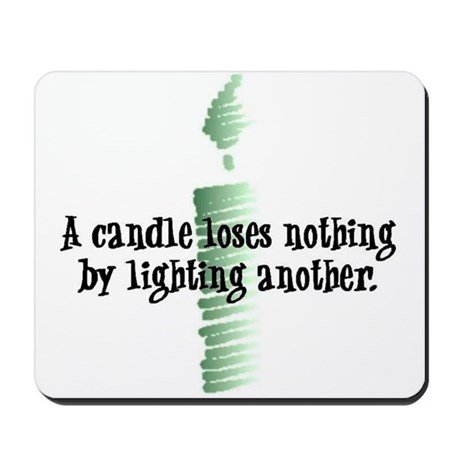 A candle loses nothing Mousepad