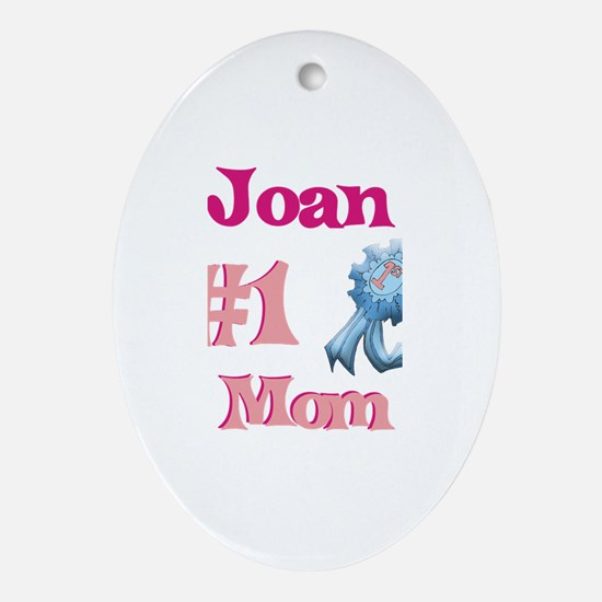Joan - #1 Mom Oval Ornament