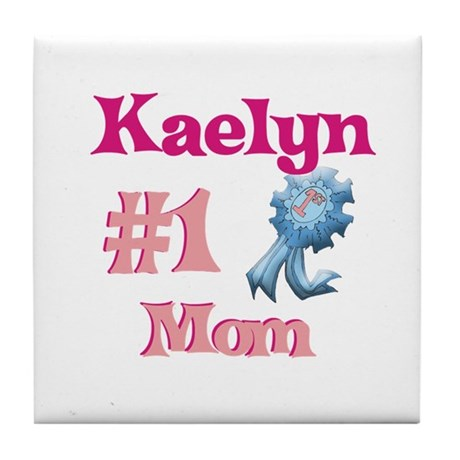 Kaelyn - #1 Mom Tile Coaster